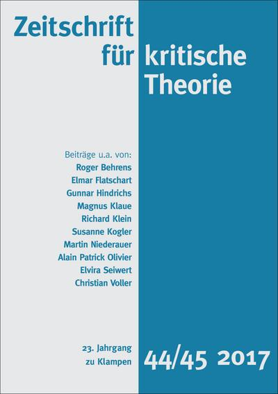 Zeitschrift für kritische Theorie; 23. Jahrgang, Heft 44/45 – 2017; Hrsg. v. Schweppenhäuser, Gerhard/Kramer, Sven; Deutsch