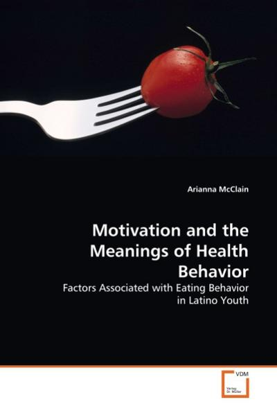 Motivation and the Meanings of Health Behavior