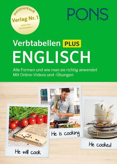 PONS Verbtabellen Plus Englisch: Alle Formen und wie man sie richtig anwendet. Mit Online-Videos und -Übungen