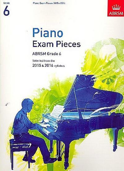 Piano Exam Pieces 2015 & 2016, Grade 6