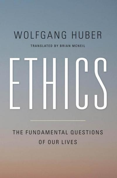 Ethics: The Fundamental Questions of Our Lives