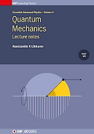 Quantum Mechanics: Lecture Notes, Volume 5
