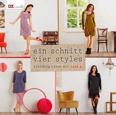 Ein Schnitt - vier Styles; Kleidung nähen mit Rosa P.; Deutsch; durchgeh. vierfarbig, mit 2 Vorlagenbögen