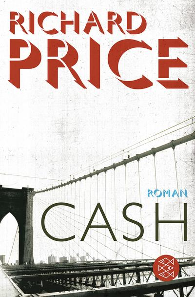 Cash: Roman - FISCHER Taschenbuch - Taschenbuch, Deutsch, Richard Price, ,