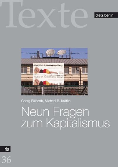 Neun Fragen zum Kapitalismus (Texte der Rosa-Luxemburg-Stiftung)