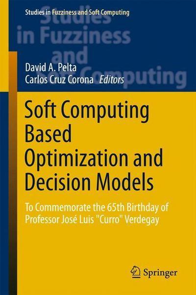 Soft Computing Based Optimization and Decision Models