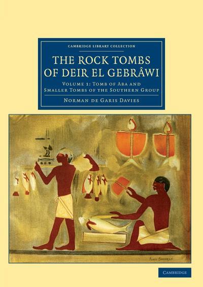The Rock Tombs of Deir El Gebrâwi