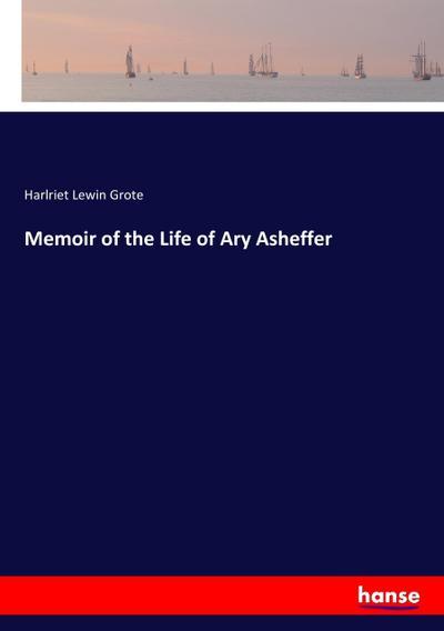 Memoir of the Life of Ary Asheffer