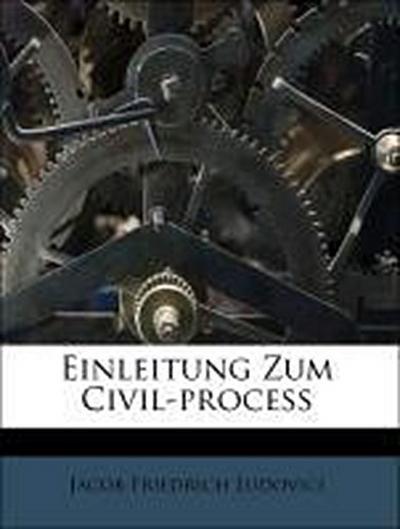 Einleitung Zum Civil-proceß