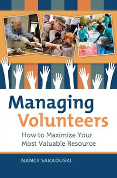 Managing Volunteers: How to Maximize Your Most Valuable Resource