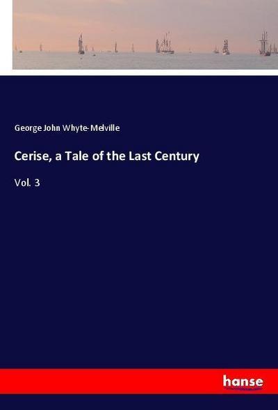 Cerise, a Tale of the Last Century