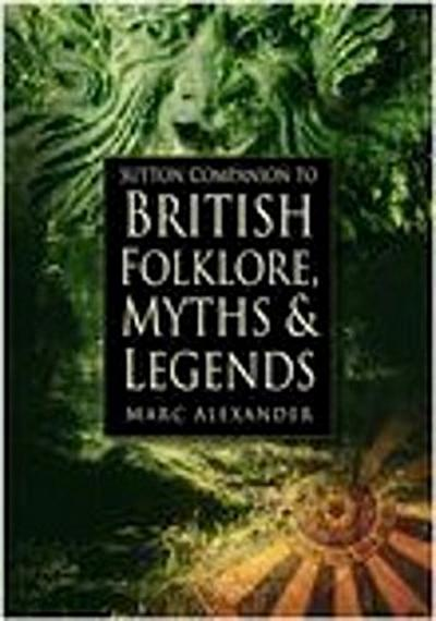 Sutton Companion to the Folklore, Myths and Customs of Britain