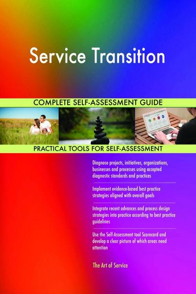 Service Transition Complete Self-Assessment Guide