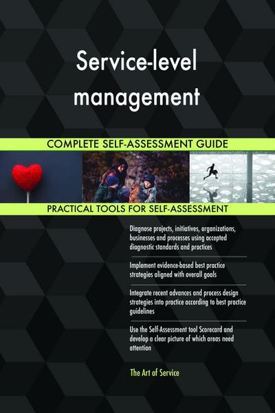 Service-level management Complete Self-Assessment Guide