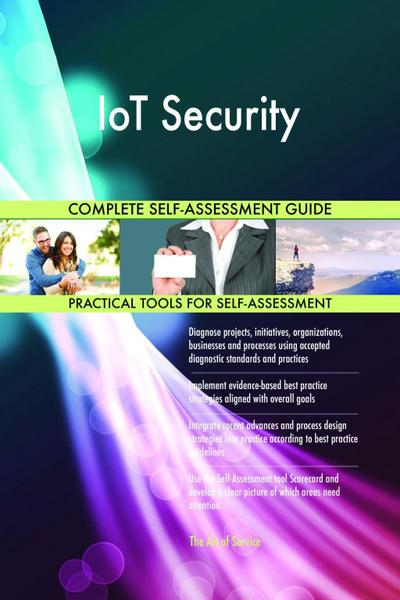 IoT Security Complete Self-Assessment Guide