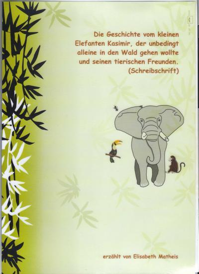 Die Abenteuer des kleinen Elefanten: Eine Geschichte für Leseanfänger in Druckschrift-Schulschrift