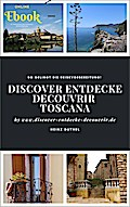 Discover Entdecke Découvrir  Toscana