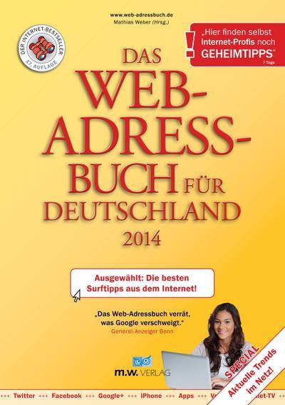 Das Web-Adressbuch für Deutschland 2014: Ausgewählt: Die besten Surftipps aus dem Internet! Special: Aktuelle Trends im Netz!