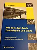 Mit dem Zug durch Zentralasien und China