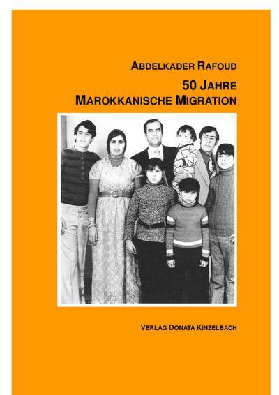 50 Jahre Marokkanische Migration: Dokumentation mit Fotos