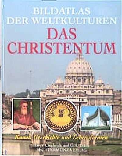 Bildatlas der Weltkulturen. Das Christentum - Kunst, Geschichte und Lebensformen - Bechtermünz - Gebundene Ausgabe, Deutsch, Henry Chadwick, Gillian R. Evans, ,