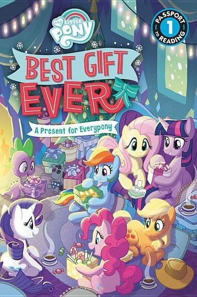 My Little Pony: Best Gift Ever: A Present for Everypony