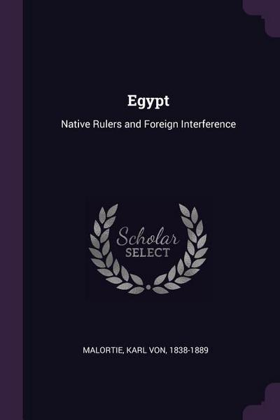Egypt: Native Rulers and Foreign Interference