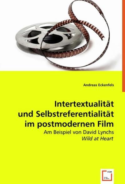 Intertextualität und Selbstreferentialität im postmodernen Film