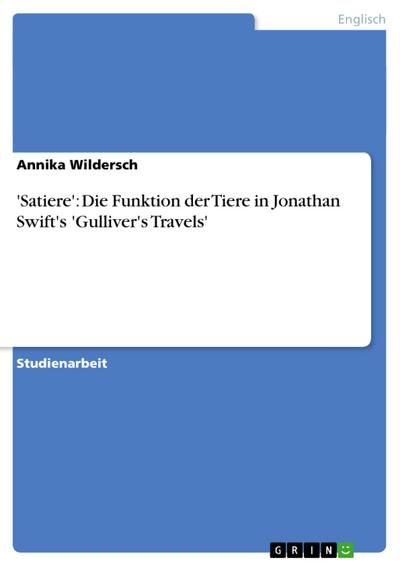 'Satiere':  Die Funktion der Tiere in Jonathan Swift's 'Gulliver's Travels'