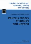 Peirce's Theory of Inquiry and Beyond