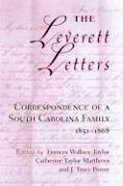 The Leverett Letters: Correspondence of a South Carolina Family 1851-1868
