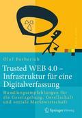 Trusted WEB 4.0 - Infrastruktur für eine Digitalverfassung