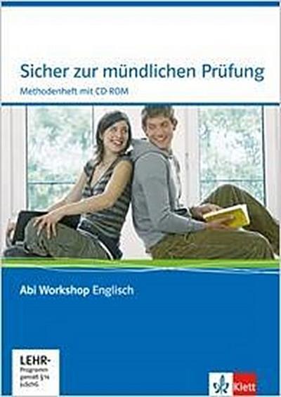 Abi Workshop. Englisch. Sicher zur mündlichen Prüfung. Methodenheft mit CD-ROM. Klasse 11/12 (G8), Klasse 12/13 (G9)