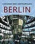 Chronik der Metropolen : Berlin