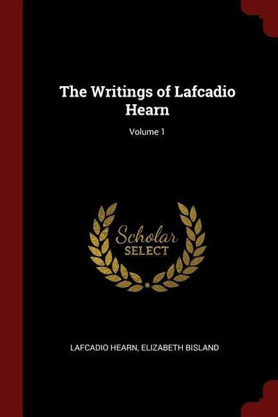 The Writings of Lafcadio Hearn; Volume 1