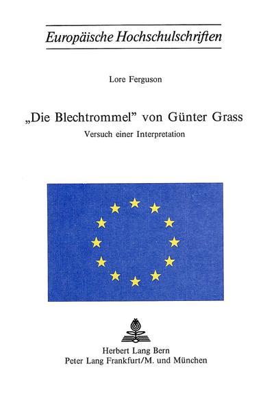 -Die Blechtrommel- Von Guenter Grass: Versuch Einer Interpretation