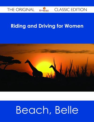 Riding and Driving for Women - The Original Classic Edition