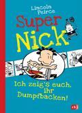 Super Nick - Ich zeig's euch, ihr Dumpfbacken!; Ein Comic-Roman; Super Nick; Ill. v. Peirce, Lincoln; Übers. v. Spangler, Bettina; Deutsch; Mit s/w Illustrationen