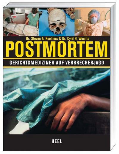 Post Mortem; Gerichtsmediziner auf Verbrecherjagd; Deutsch; ca. 60 farb. Abb.