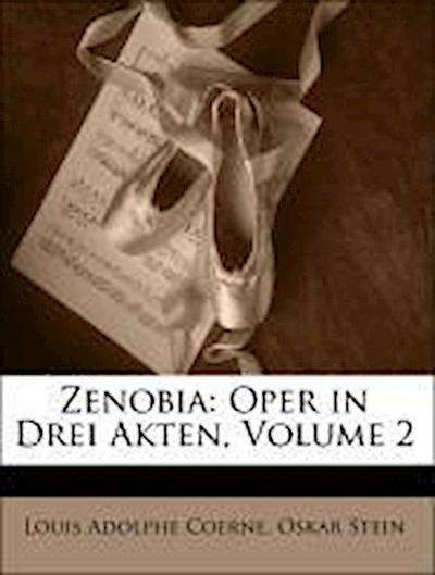 Zenobia: Oper in Drei Akten, Volume 2