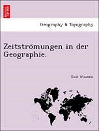 Zeitstro¨mungen in der Geographie.