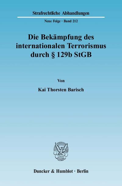 Die Bekämpfung des internationalen Terrorismus durch 129b StGB.