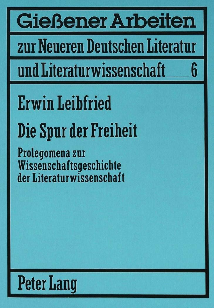 Die Spur der Freiheit Erwin H. Leibfried
