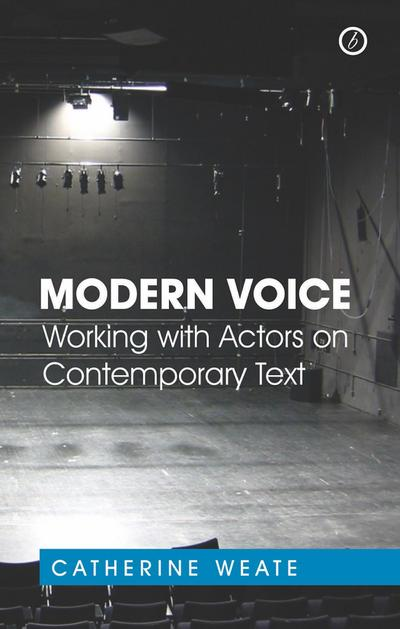 Modern Voice: Working with Actors on Contemporary Text: Working with Actors on Contemporary Text