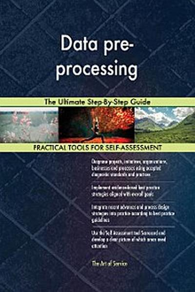 Data pre-processing The Ultimate Step-By-Step Guide
