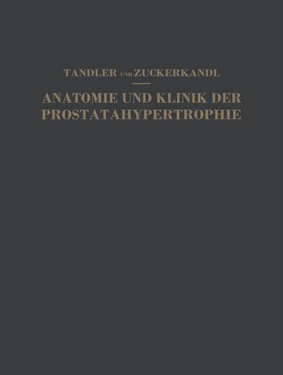 Studien zur Anatomie und Klinik der Prostatahypertrophie
