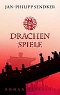 Drachenspiele: Roman (Die China-Trilogie, Ban ...