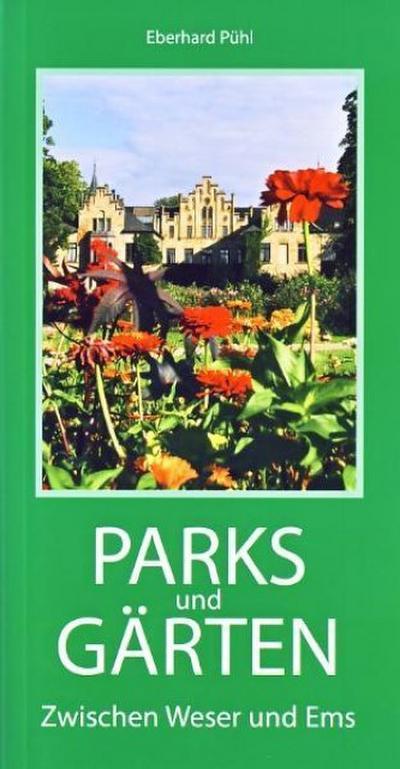 Parks und Gärten zwischen Weser und Ems