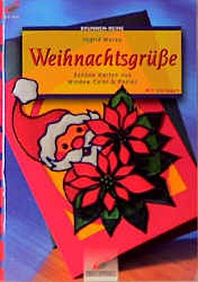 Brunnen-Reihe, Weihnachtsgrüße - Christophorus-Verlag - Taschenbuch, Deutsch, Ingrid Moras, Schöne Karten aus WinColor & Papier, Schöne Karten aus WinColor & Papier