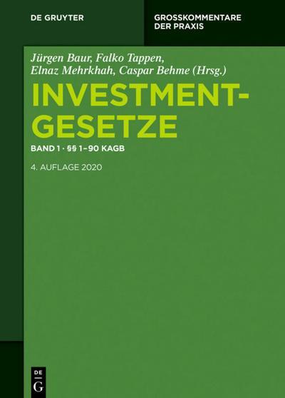 Investmentgesetze 1. §§ 1 - 90 KAGB; InvStG